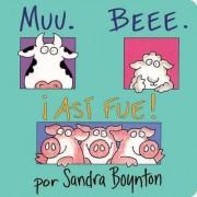 Muu. Beee. Asi Fue! (Moo, Baa, La La) by Sandra Boynton