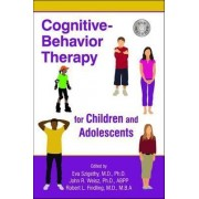 Cognitive-Behavior Therapy for Children and Adolescents by Eva Szigethy