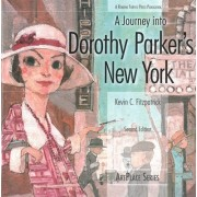 A Journey into Dorothy Parker's New York by Kevin C. Fitzpatrick