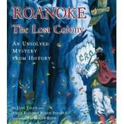 Roanoke, the Lost Colony by Heidi E Y Stemple