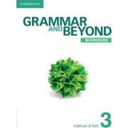 Grammar and Beyond Level 3 Workbook: 3 by Kathryn O'Dell