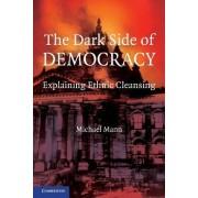 The Dark Side of Democracy by Michael Mann