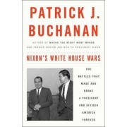Inside Nixon's White House by Patrick J. Buchanan