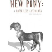 New Pony: A Horse Less Anthology by Jen Tynes