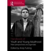 Handbook of Youth and Young Adulthood by Andy Furlong