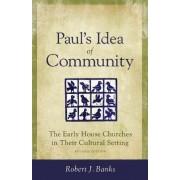 Paul's Idea of Community by Robert J Banks