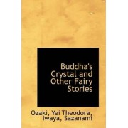 Buddha's Crystal and Other Fairy Stories by Ozaki Yei Theodora