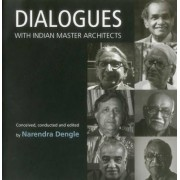 Dialogues with Indian Master Architects by Narendra Dengle
