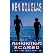 Running Scared by Ken Douglas