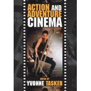 The Action and Adventure Cinema by Yvonne Tasker