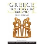 Greece in the Making 1200-479 by Robin Osborne