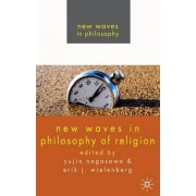 New Waves in Philosophy of Religion by Yujin Nagasawa