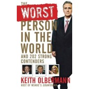 The Worst Person In the World by Keith Olbermann