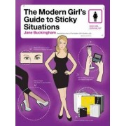 The Modern Girl's Guide to Sticky Situations by Jane Buckingham
