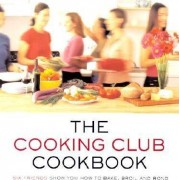 The Cooking Club Cookbook by Cooking Club