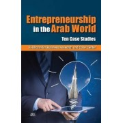 Entrepreneurship in the Arab World by El-Khazindar Business Research and Case Center
