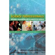 Science Professionals by Committee on Enhancing the Master's Degree in the Natural Sciences