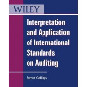 Interpretation and Application of International Standards on Auditing by Steve Collings