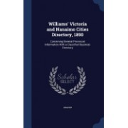 Williams' Victoria and Nanaimo Cities Directory, 1890: Containing General Provincial Information with a Classified Business Directory