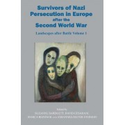 Survivors of Nazi Persecution in Europe After the Second World War: Volume 1 by Suzanne Bardgett