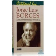 Cititorul lui... Jorge Louis Borges - Arturo Marcelo Pascual