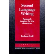Second Language Writing by Barbara Kroll