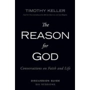 The Reason for God Discussion Guide by Timothy Keller