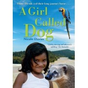 A Girl Called Dog, A by Nicola Davies