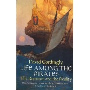 Life Among the Pirates by David Cordingly