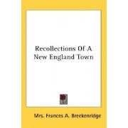 Recollections of a New England Town by Mrs Frances a Breckenridge