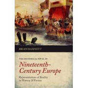 The Historical Novel in Nineteenth-Century Europe by Brian R. Hamnett