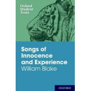 Oxford Student Texts: Songs of Innocence and Experience by Blake, William