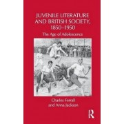 Juvenile Literature and British Society, 1850-1950 by Charles Ferrall