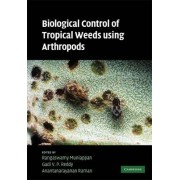 Biological Control of Tropical Weeds Using Arthropods by Rangaswamy Muniappan