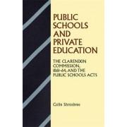 Public Schools and Private Education by Colin Shrosbree