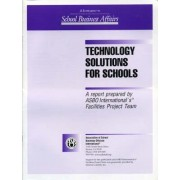 Technology Solutions for Schools by Association of School Business Officials International