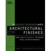 The Graphic Standards Guide to Architectural Finishes by Arcom