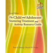 The Child and Adolescent Stuttering Treatment & Activity Resource Guide (Book Only) by Peter R Ramig