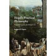 Hegel's Practical Philosophy by Robert B. Pippin