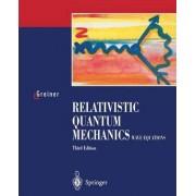 Relativistic Quantum Mechanics by Walter Greiner