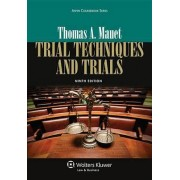 Trial Techniques and Trials by Thomas A Mauet