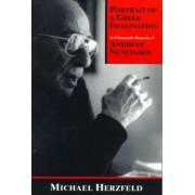 Portrait of a Greek Imagination by Michael Herzfeld