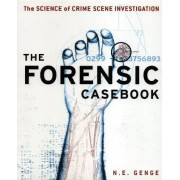 The Forensic Casebook by N.E. Genge
