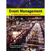 Event Management for Tourism, Cultural, Business and Sporting Events by Lynn Van Der Wagen