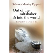 Out of the Saltshaker and into the World by Rebecca Pippert