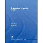 Translation in Modern Japan by Indra Levy