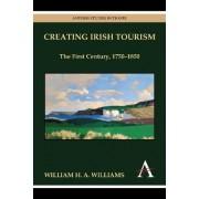 Creating Irish Tourism by William H. A. Williams