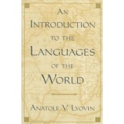 An Introduction to the Languages of the World by Anatole V. Lyovin