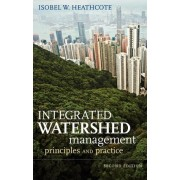 Integrated Watershed Management by Isobel W. Heathcote