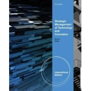 Strategic Management of Technology and Innovation, International Edition by Margaret White
